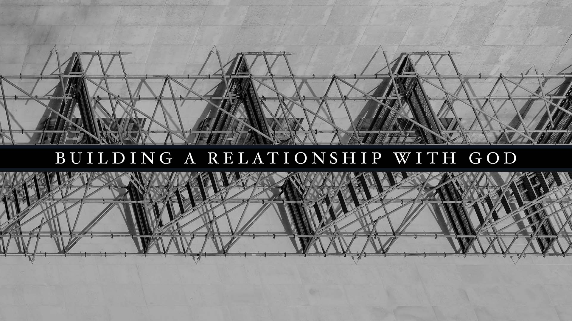 Building a Relationship With God Banner