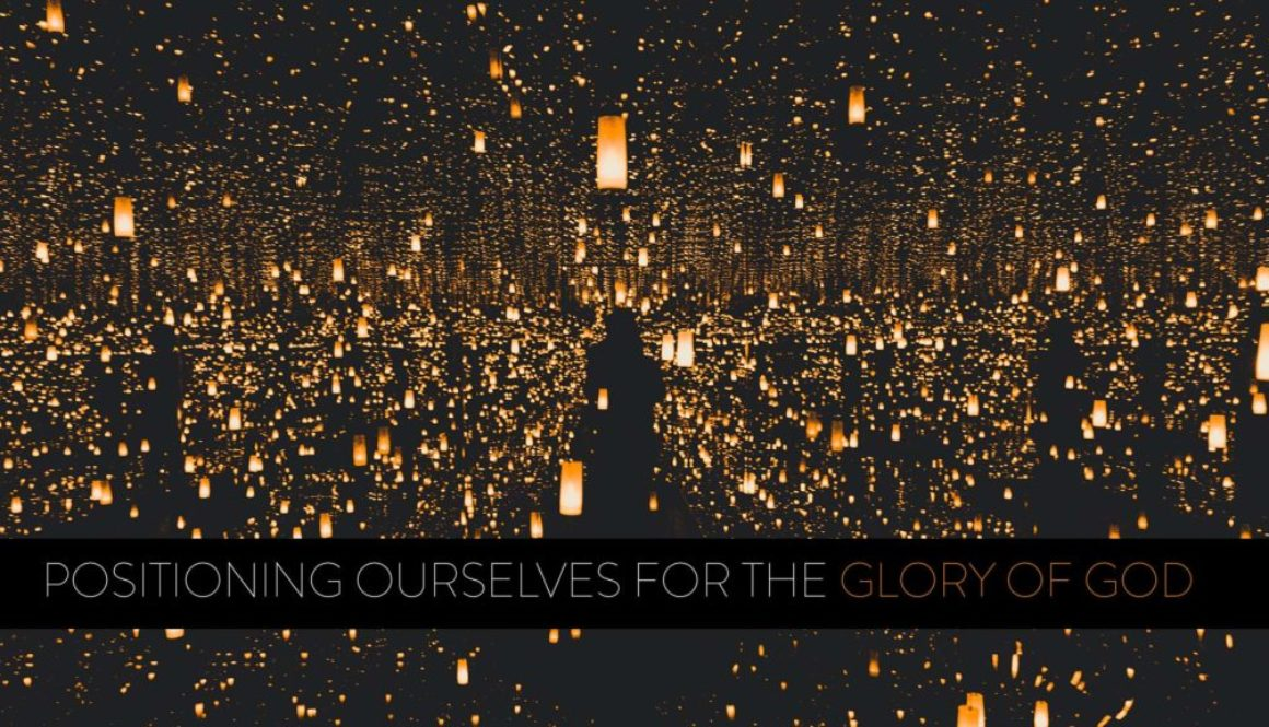 Positioning Ourselves For The Glory of God Banner