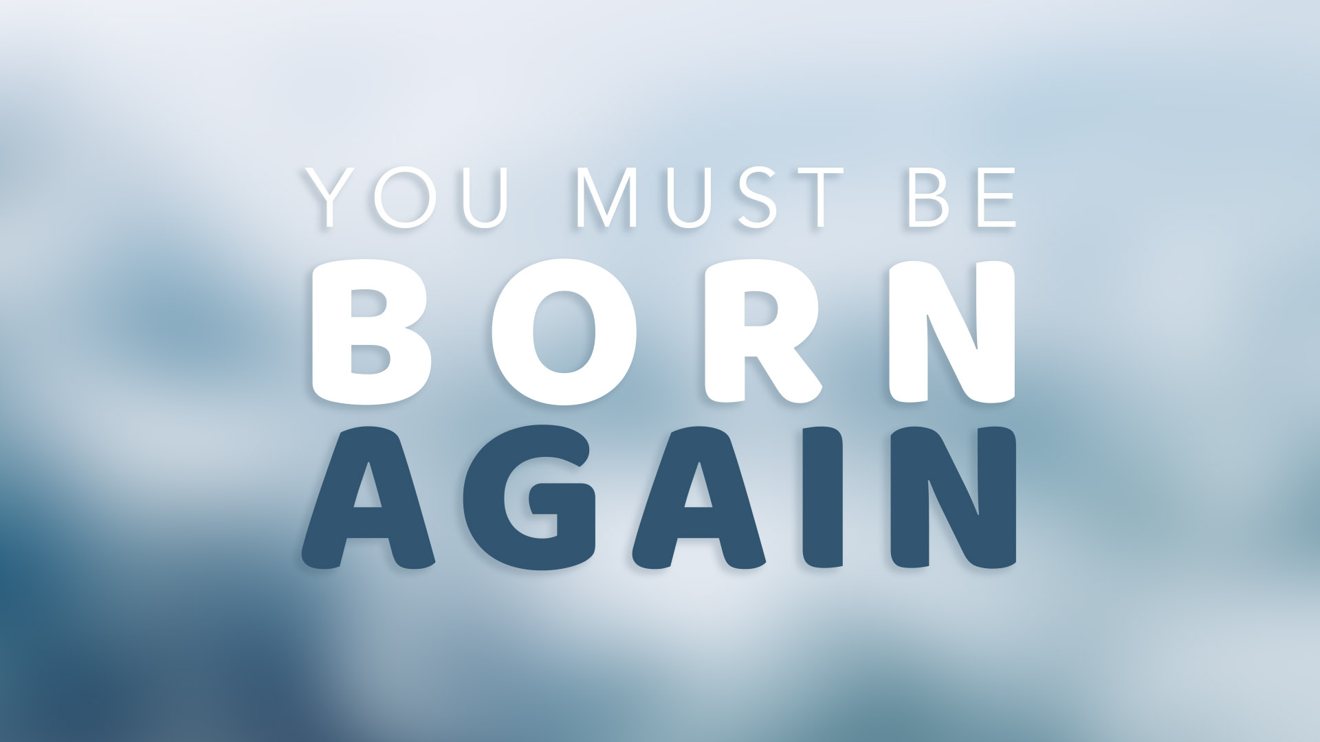 You Must Be Born Again Banner